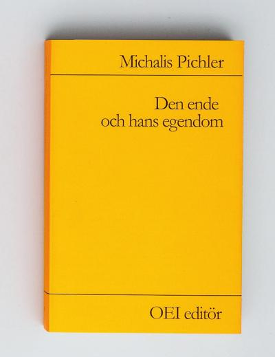 "Michalis Pichler, Den ende och hans egendom (Swedish Edition) (Berlin: ""greatest hits"", Stockholm: OEI Editör, 2015)."