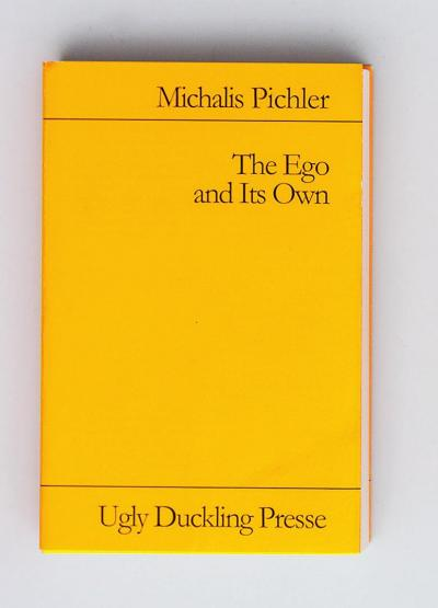 """Michalis Pichler, The Ego and Its Own (English Edition) (Berlin: """"greatest hits"""", 2015)."""
