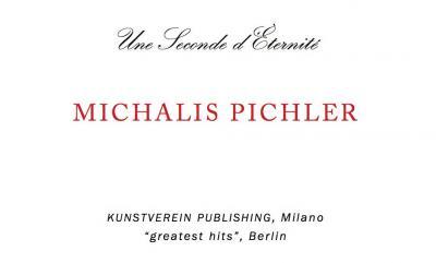 """Pichler Michalis, Une Seconde d'Éternité (Berlin: """"greatest hits"""", Milan: Kunstverein Milano, 2016)."""