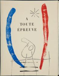 Joan Miró and Paul Éluard. À Toute Épreuve. 1958